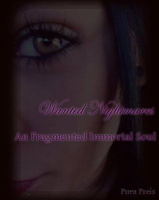 Wanted Nightmares: A Fragmented Immortal Soul