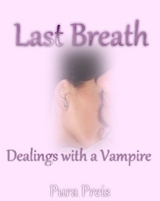 Last Breath: Dealings with a Vampire