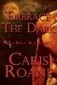 Embrace the Dark (The Blood Rose Series, #1)