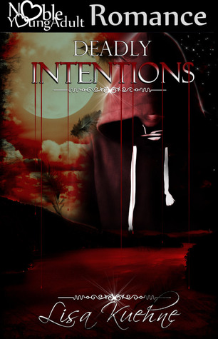 Deadly Intentions by Lisa Kuehne