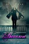 Books I've Enjoyed: Become by Ali Cross