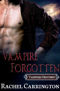 Vampire Forgotten (Vampires Destined #2) by Rachel Carrington