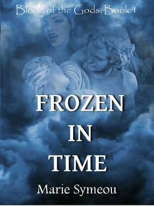Frozen In Time (Blood of the Gods, #1)