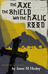 The Axe the Shield and the Halig Rood