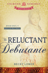 The Reluctant Debutante, Book One in the Cotillion Ball Series
