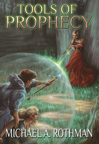 Tools of Prophecy by Michael Rothman