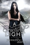 A Fractured Light (A Beautiful Dark, #2)