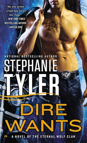 Dire Wants (Eternal Wolf Clan, #2) by Stephanie Tyler