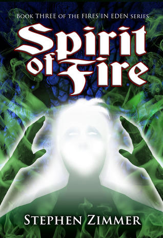 Spirit of Fire (Fires in Eden, #3)