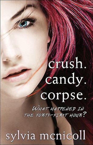 Crush. Candy. Corpse by Sylvia McNicoll