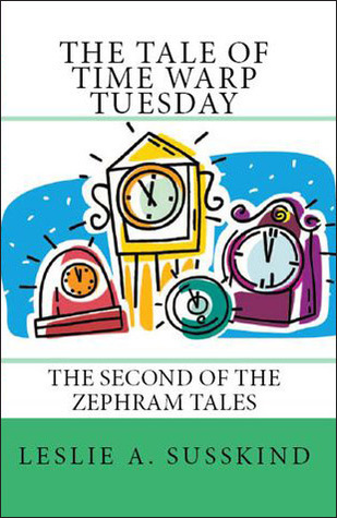 The Tale of Time Warp Tuesday by Leslie A. Susskind