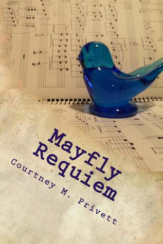 Mayfly Requiem by Courtney M. Privett