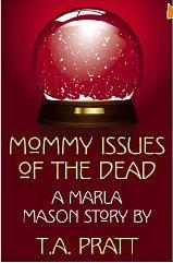 Mommy issues of the dead (Marla Mason, Prequel #4)