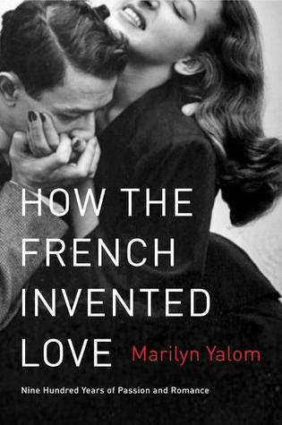 Book cover: How the French Invented Love by Marilyn Yalom