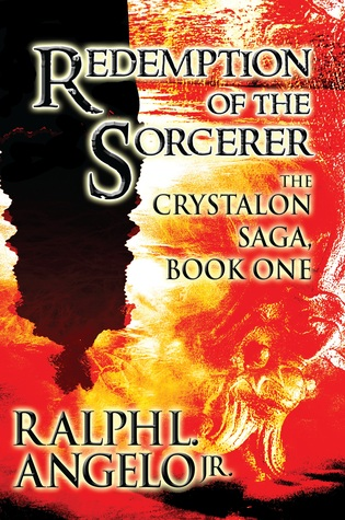 Redemption of the Sorcerer (The Crystalon Saga, #1) Called on... by Ralph L. Angelo Jr.
