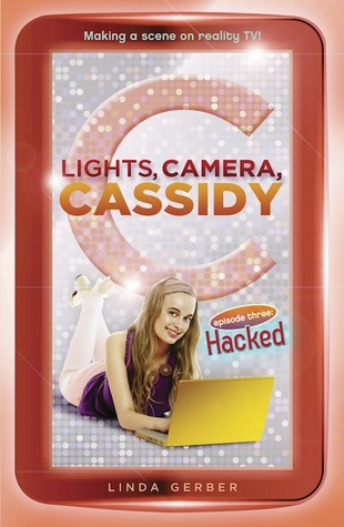 HACKED (Lights, Camera, Cassidy #3)