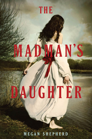 Michelle Covets: The Madman's Daughter by Megan Shepherd