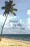 Hostel by the Sea: Living, Loving, & Working in an American Hostel