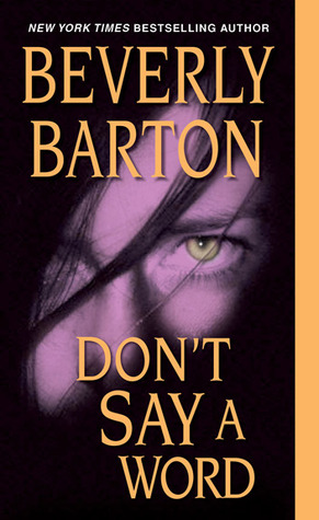 Don't Say A Word by Beverly Barton