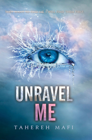 Unravel Me (Shatter Me, #2)