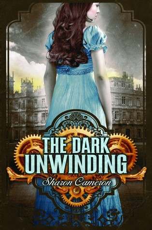 Book Review: The Dark Unwinding (The Dark Unwinding #1) by Sharon Cameron