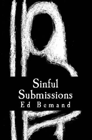 Sinful Submissions by Ed Bemand