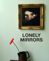 Lonely Mirrors, A Romantic Story of Women In Love both At War and In Peacetime