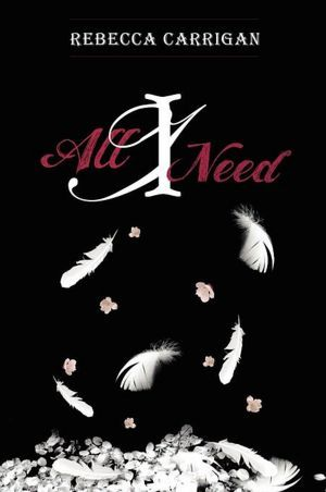 All I Need by Rebecca Carrigan