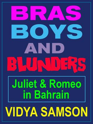 BRAS, BOYS, AND BLUNDERS (Young Adult Romantic Comedy Set in Bahrain)