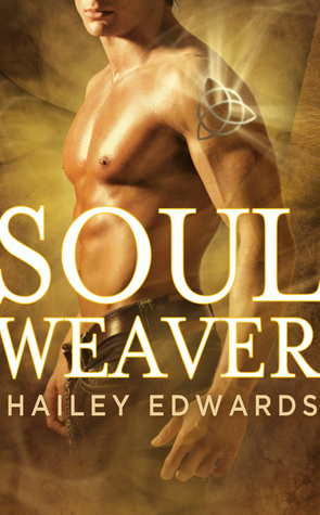Soul Weaver by Hailey Edwards (Wicked Kin #1)