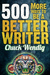 500 More Ways To Be A Better Writer