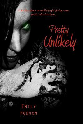 Pretty Unlikely by Emily Eileen Hodson
