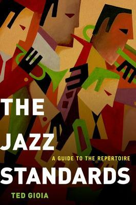 13690518 Move over, Real Book (Ted Gioias The Jazz Standards reviewed)