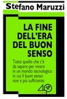 La fine dell'era del buon senso