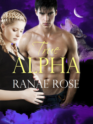 True Alpha (Half Moon Shifters, #2)