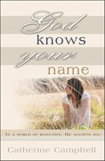 God Knows Your Name: In a World of Rejection, He Accepts You