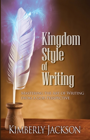 Kingdom Style of Writing by Kimberly Jackson