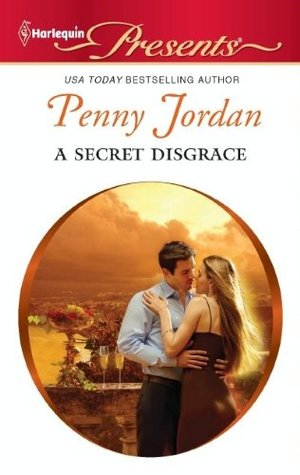 A Secret Disgrace by Penny Jordan