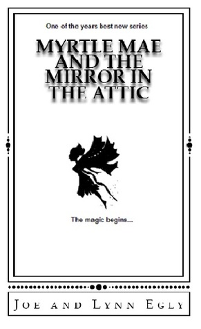 Myrtle Mae and the Mirror in the Attic by Joe Egly
