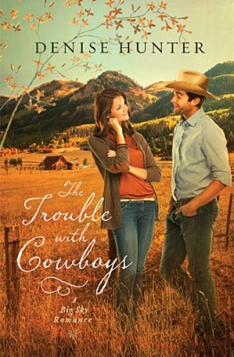 The Trouble with Cowboys (A Big Sky Romance, #3)