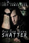 One Two Three, Shatter (The Xander Series, #1)