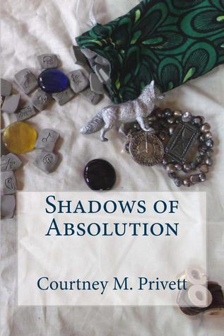 Shadows of Absolution by Courtney M. Privett