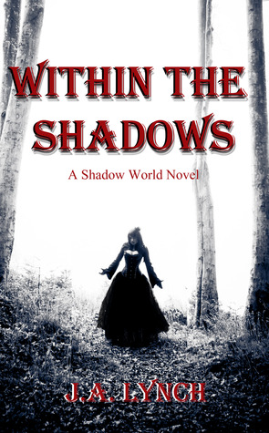 Within The Shadows (Shadow World, #1)