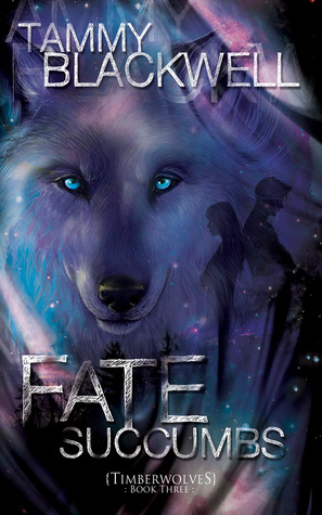 Fate Succumbs by Tammy Blackwell