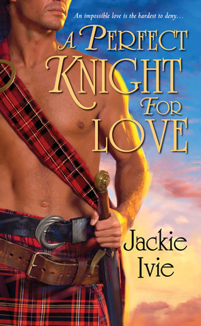 Review: A Perfect Knight for Love by Jackie Ivie