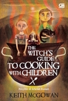 The Witch's Guide to Cooking with Children (Penyihir di Sebelah Rumah)