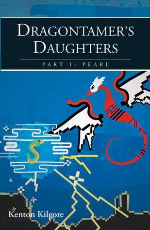 Dragontamer's Daughters, Part 1 by Kenton Kilgore