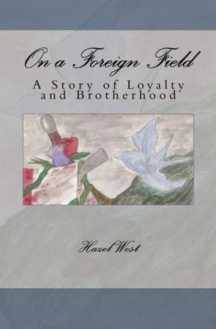 On a Foreign Field by Hazel B. West