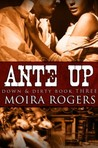 Ante Up (Down &amp; Dirty, #3)