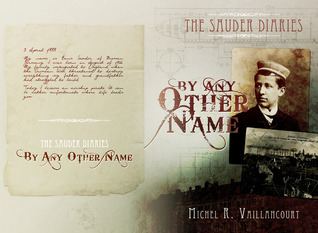 The Sauder Diaries - By Any Other Name by Michel R. Vaillancourt